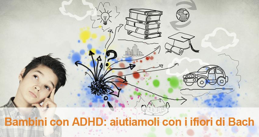 Bambini con ADHD: aiutarli con i fiori di Bach