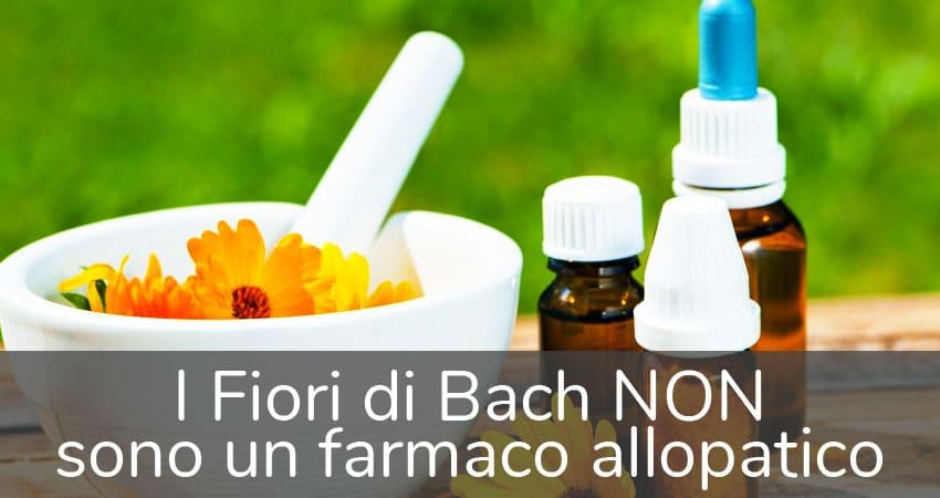 i fiori di Bach non sono un farmaco allopatico