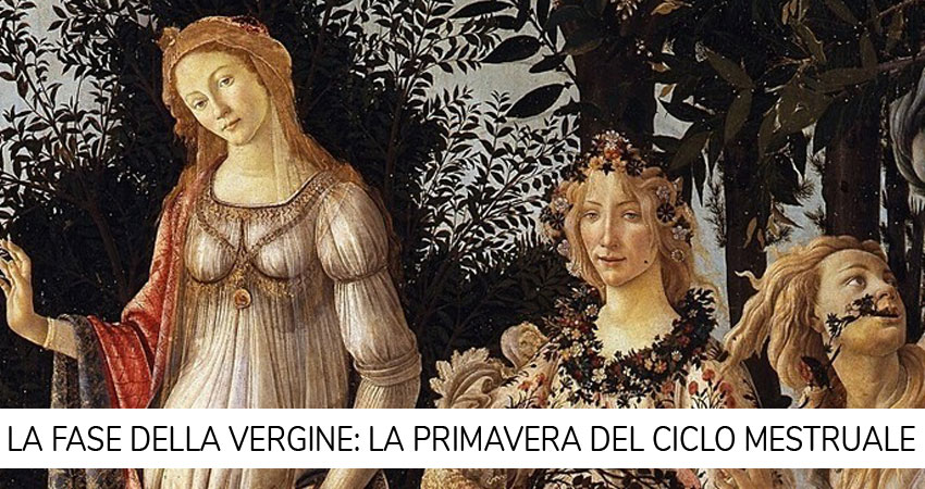 La fase della Vergine: la primavera del ciclo mestruale
