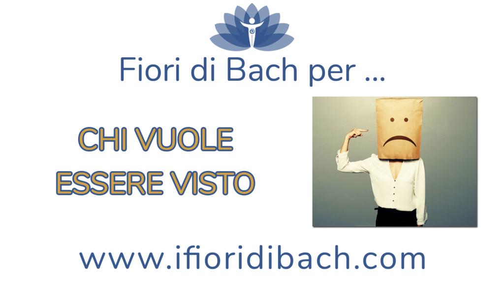 Fiori di Bach per chi ha bisogno di essere visto