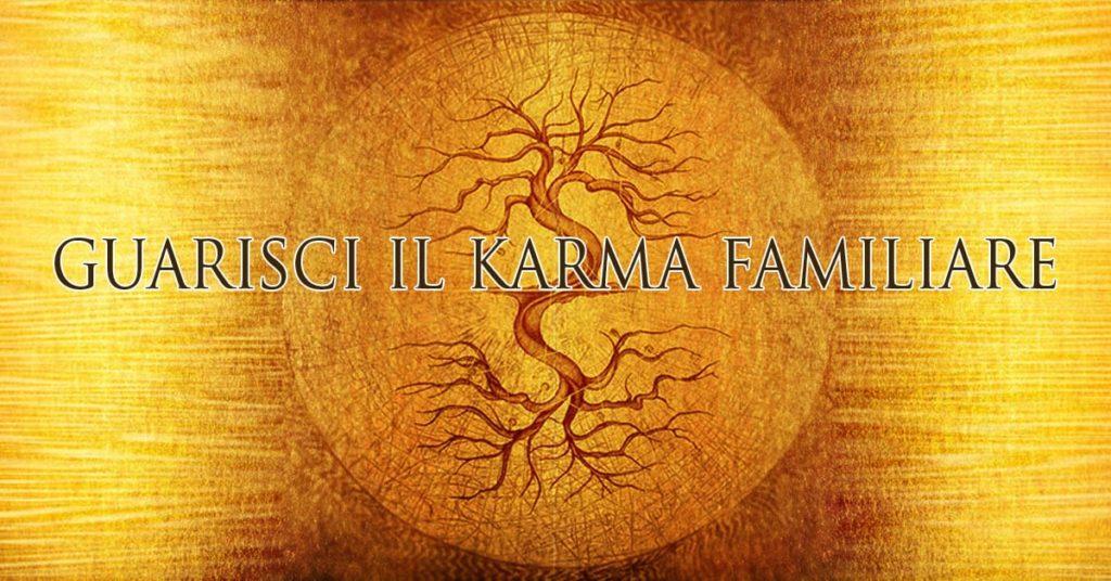 Guarisci il Karma familiare