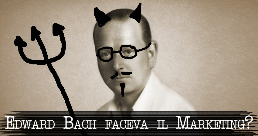 Edward Bach faceva marketing per vendere i fiori?