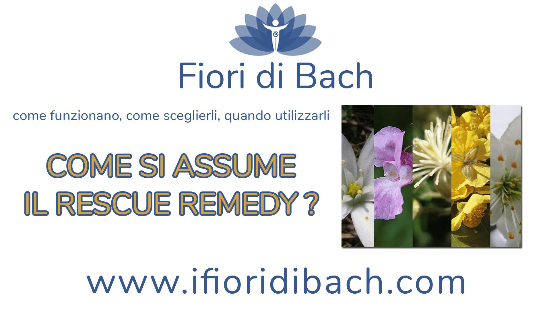 Fiori di Bach - come assumere il Rescue Remedy