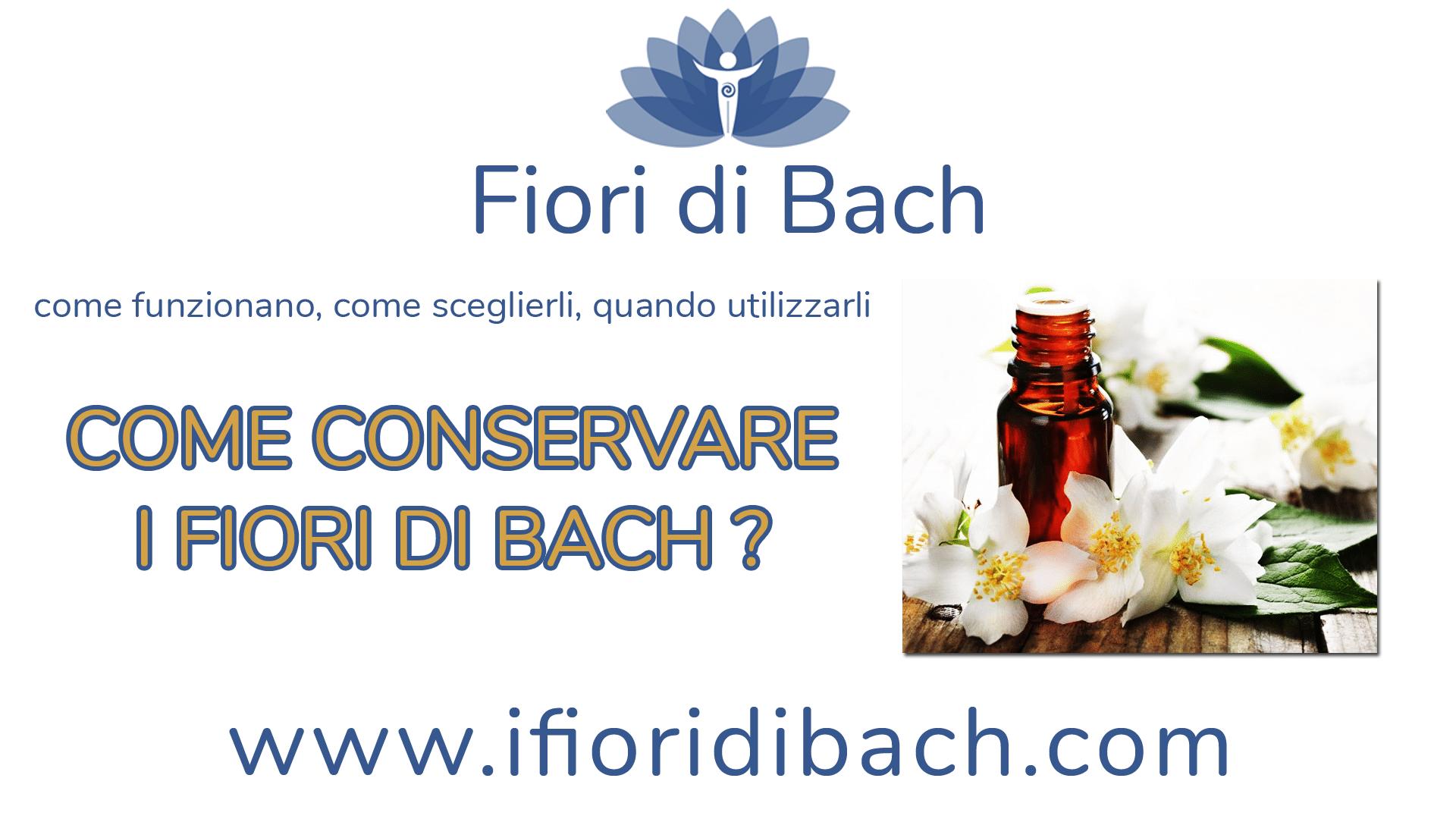 Come conservare i fiori di Bach?