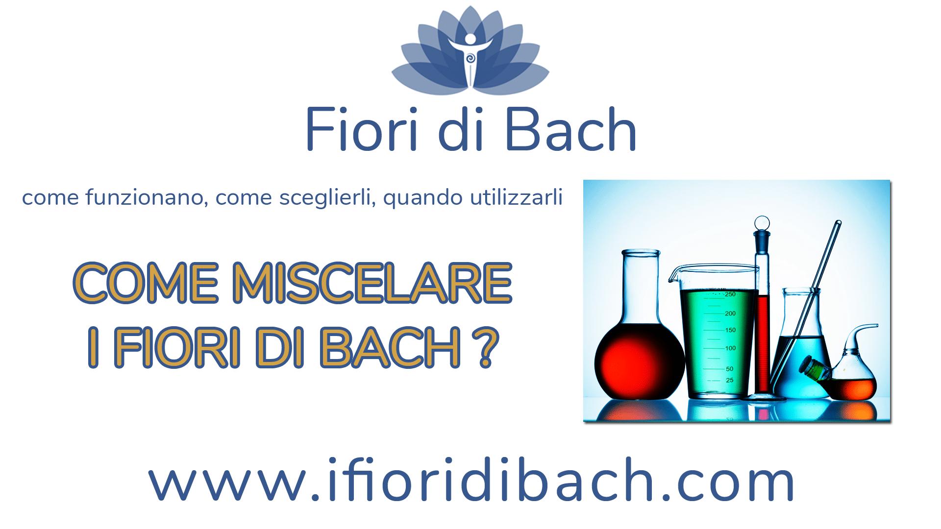 Come miscelare i fiori di Bach?