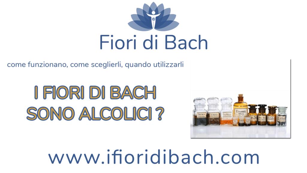 I fiori di Bach sono alcolici?