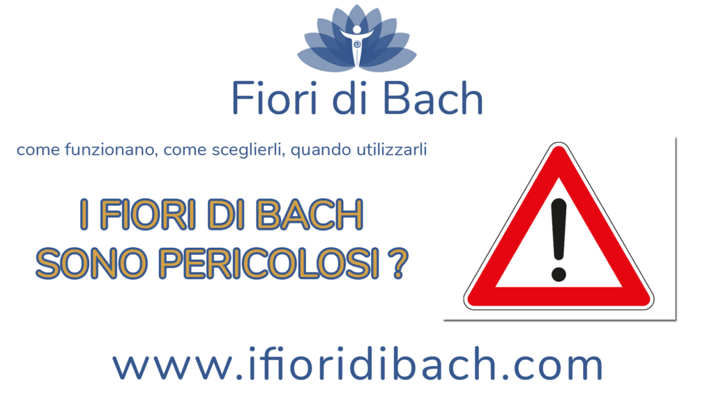I fiori di Bach sono pericolosi?