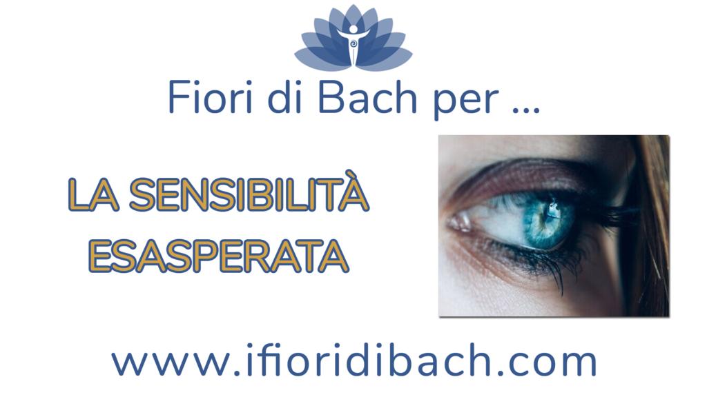 Fiori di Bach per la sensibilità esasperata